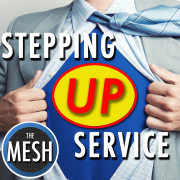 Stepping Up Service
