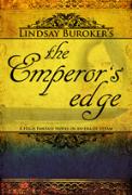 The Emperor's Edge (a high fantasy novel in an era of steam)
