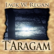 T'Aragam: the Max Ransome Chronicles, Book One