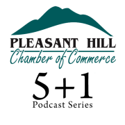 Pleasant Hill, California Chamber of Commerce 5+1 Podcast Series