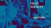 High Society: A Potbolier Movie
