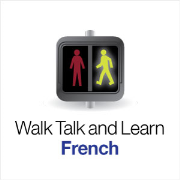 Walk, Talk and Learn French