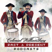 Colonial Williamsburg Podcasts