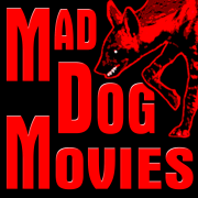 The MAD DOG MOVIES Podcast