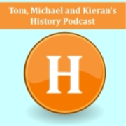 Tom, Michael and Kieran's History Podcast