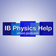 IB Physics Help Video Podcast