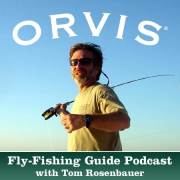 Orvis Fly Fishing Guide Podcast