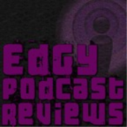 Edgy Podcast Reviews