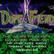 Dopefiend.co.uk : The Cannabis Podcast Network