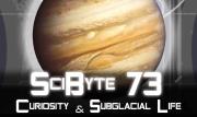 Curiosity & Subglacial Life | SciByte 73