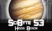 Higgs Boson   SciByte 53