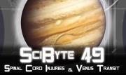 Spinal Cord Injuries & Venus Transit   SciByte 49