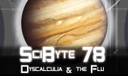 Dyscalculia & the Flu | SciByte 78