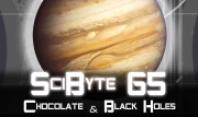 Chocolate & Black Holes | SciByte 65