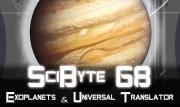 Exoplanets & Universal Translator   SciByte 68