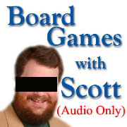 Board Games wtih Scott Audio Only