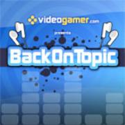 VideoGamer.com - Back on Topic
