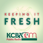Keeping it Fresh -KCBX