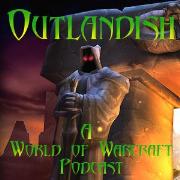 Outlandish: A World of Warcraft Podcast