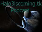 Halo3iscoming.tk Podcast