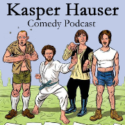 The Kasper Hauser Comedy Podcast