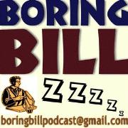 Boring Bill Podcast