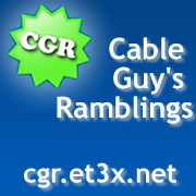 Cable Guy's Ramblings