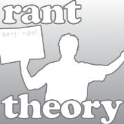 Rant Theory