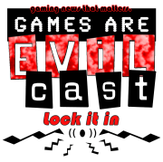 The Games Are Evil Podcast Series