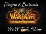 Deyne and Batomix:WoW Talk Show (mp3)