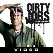 Dirty Jobs Video Podcast