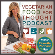 Vegetarian Food for Thought: Inspiring a Joyful, Sustainable, Compassionate Diet