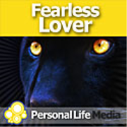 Fearless Lover: The Spiritual Foundations of Present, Boundless and Enduring Love