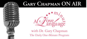 Love Language Minute with Dr. Gary Chapman