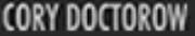Cory Doctorow Podcast