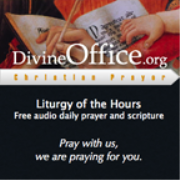 Divine Office - Liturgy of the Hours of the Roman Catholic Church