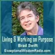 Living and Working On Purpose on ExceptionalWisdomRadio.com