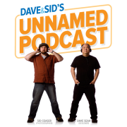 Dave and Sid's Podcast
