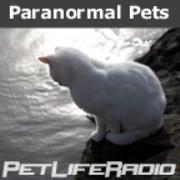 PetLifeRadio.com - Paranormal Pets - Ghostly Encounters with Past Pets... on Pet Life Radio.