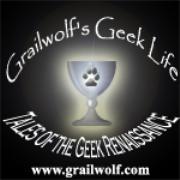 Grailwolf's Geek Life