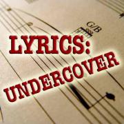 Lyrics Undercover