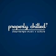 Properly Chilled : Propercast : Downtempo music from properlychilled.com