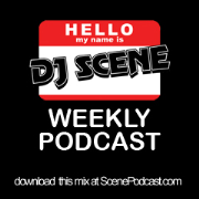 DJ SCENE WEEKLY PODCAST