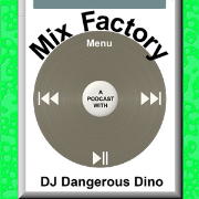 Mix Factory With DJ Dangerous Dino