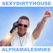 Alphamales Mike : Sexy Dirty House
