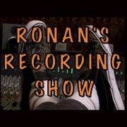 Ronan's Recording Show