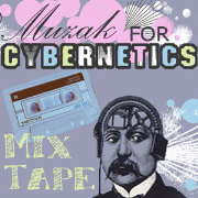 Muzak For Cybernetics Mixtape