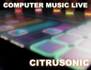Computer Music Live / Citrusonic / Techno DNB Cuts