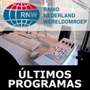PROGRAMAS MÁS RECIENTES EN ESPAÑOL: RNW: Radio Nederland