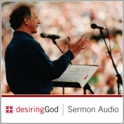 Desiring God Sermon Audio